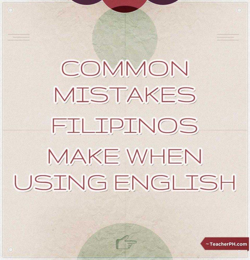 Common mistakes Filipinos make when using English