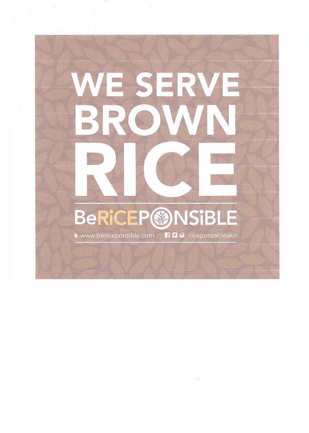 We Serve Brown Rice