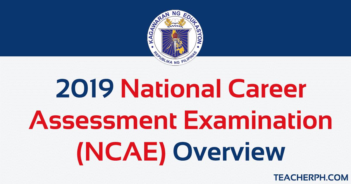 2019 National Career Assessment Examination (NCAE) - TeacherPH