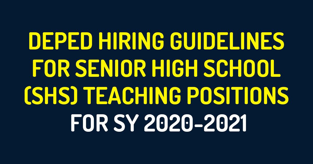 DEPED HIRING GUIDELINES FOR SENIOR HIGH SCHOOL (SHS) TEACHING POSITIONS