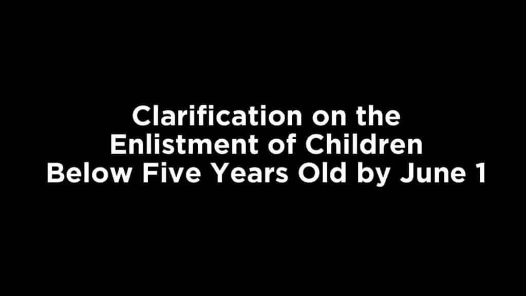 Clarification on the Enlistment of Children Below Five Years Old by June 1