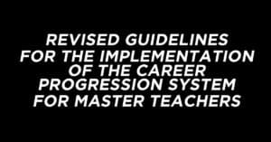 Revised Guidelines for the Implementation of the Career Progression System for Master Teachers