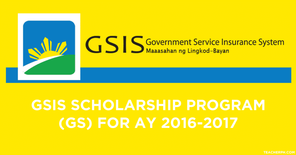 GSIS Scholarship Program (GS) FOR AY 2016-2017