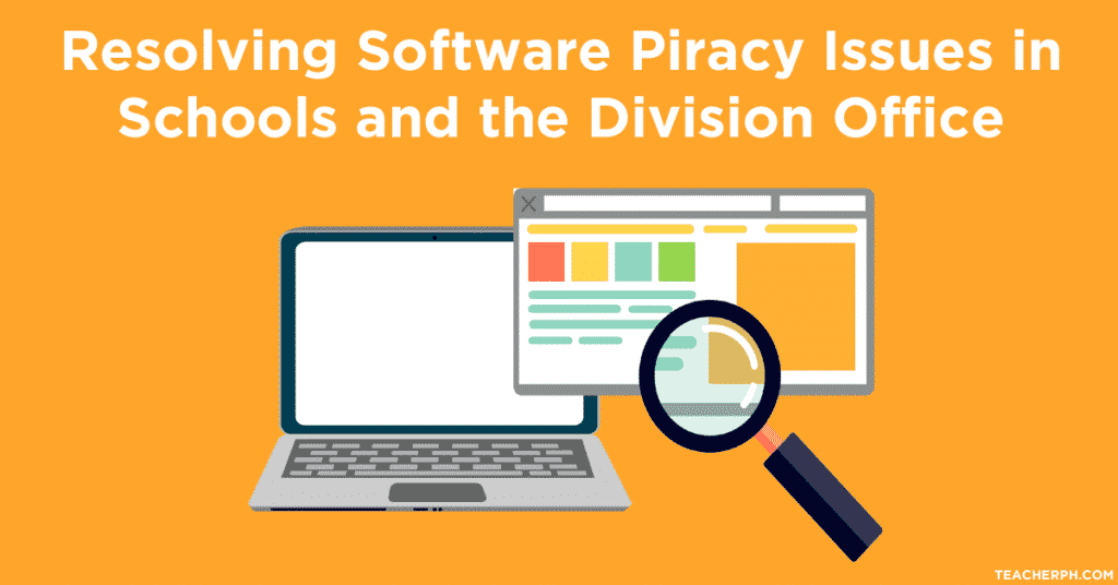 Resolving Software Piracy Issues in Schools and the Division Office