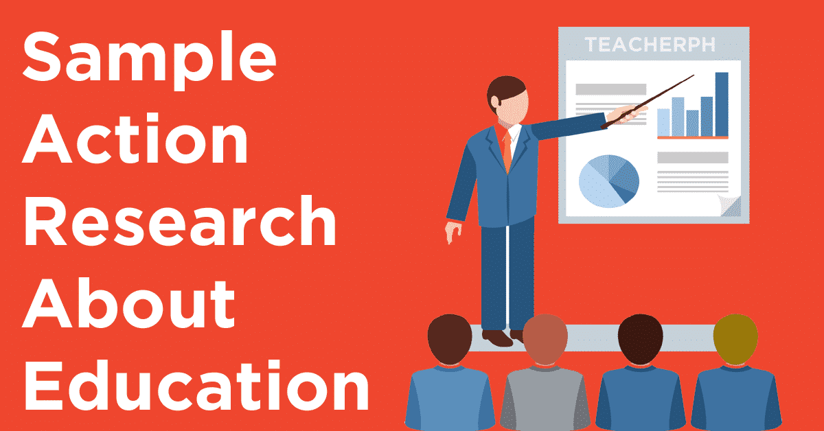 sample of action research in education 152 the importance of action research in teacher education programs reason and bradbury postulate that collaborative efforts help develop practical ideas to.