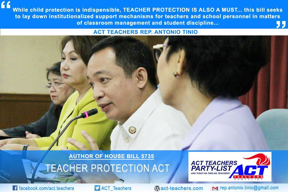 Student Discipline and Teacher Protection Act (House Bill No. 5735) ACT Teachers Party-List Representative Antonio L. Tinio