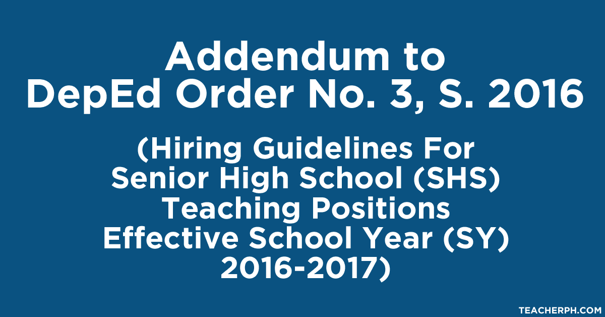 Hiring Guidelines For Senior High School (SHS) Teaching Positions Effective School Year (SY) 2016-2017