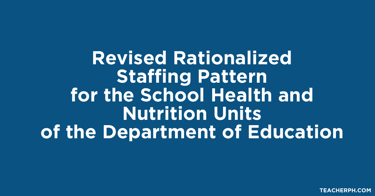 Revised Rationalized Staffing Pattern for the School Health and Nutrition Units of the Department of Education