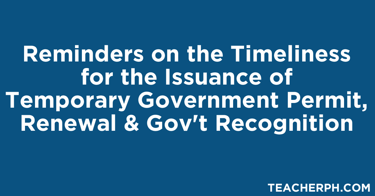 Reminders on the Timeliness for the Issuance of Temporary Government Permit, Renewal & Gov't Recognition