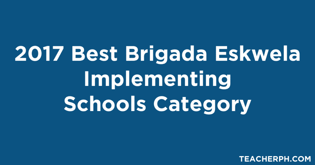 2017 Best Brigada Eskwela Implementing Schools Category