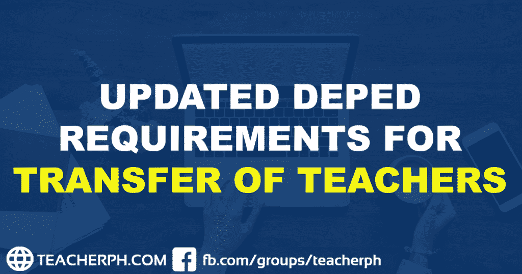 UPDATED DEPED REQUIREMENTS FOR TRANSFER OF TEACHERS