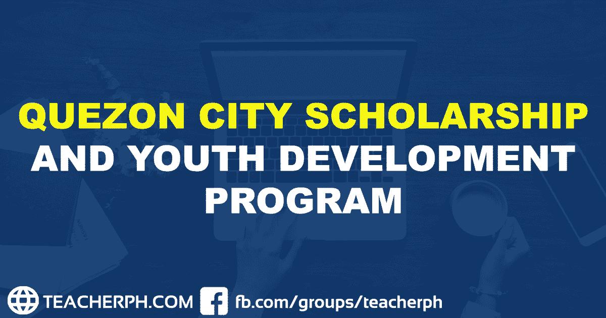 2019 QUEZON CITY SCHOLARSHIP AND YOUTH DEVELOPMENT PROGRAM