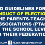 DEPED GUIDELINES FOR THE CONDUCT OF ELECTIONS OF THE PARENTS-TEACHERS ASSOCIATIONS (PTAs) AT THE SCHOOL LEVEL AND THEIR FEDERATIONS