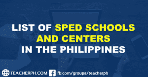 LIST OF SPED SCHOOLS AND CENTERS IN THE PHILIPPINES