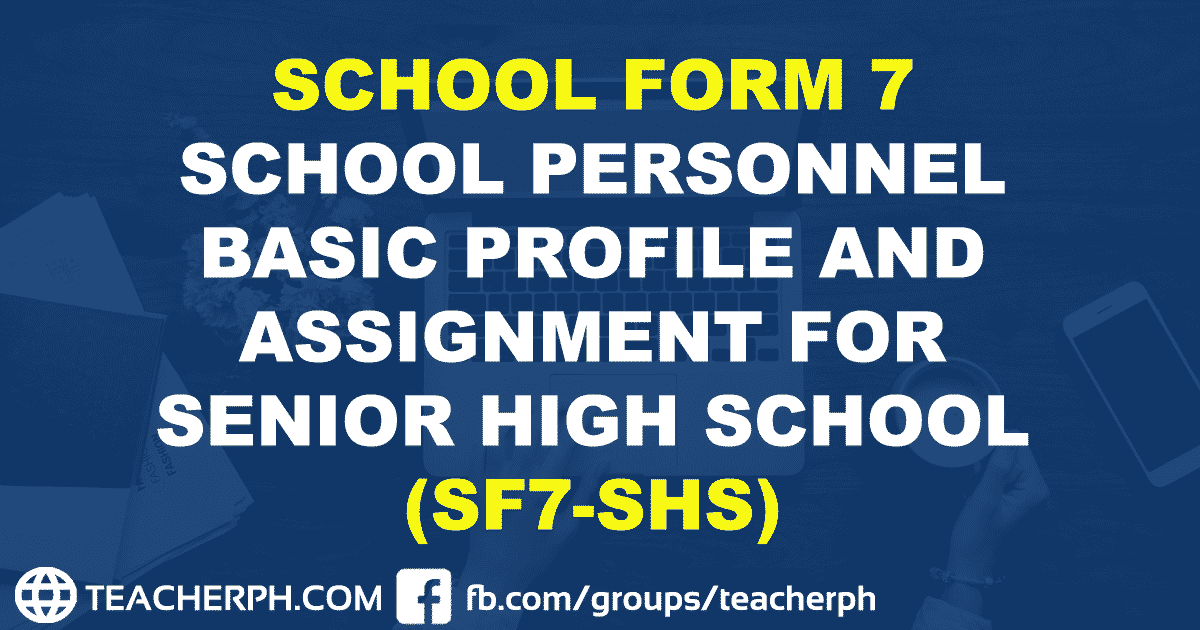 School Form 7 School Personnel Basic Profile and Assignment for