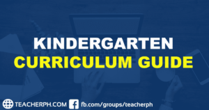 2019 DEPED KINDERGARTEN CURRICULUM GUIDE