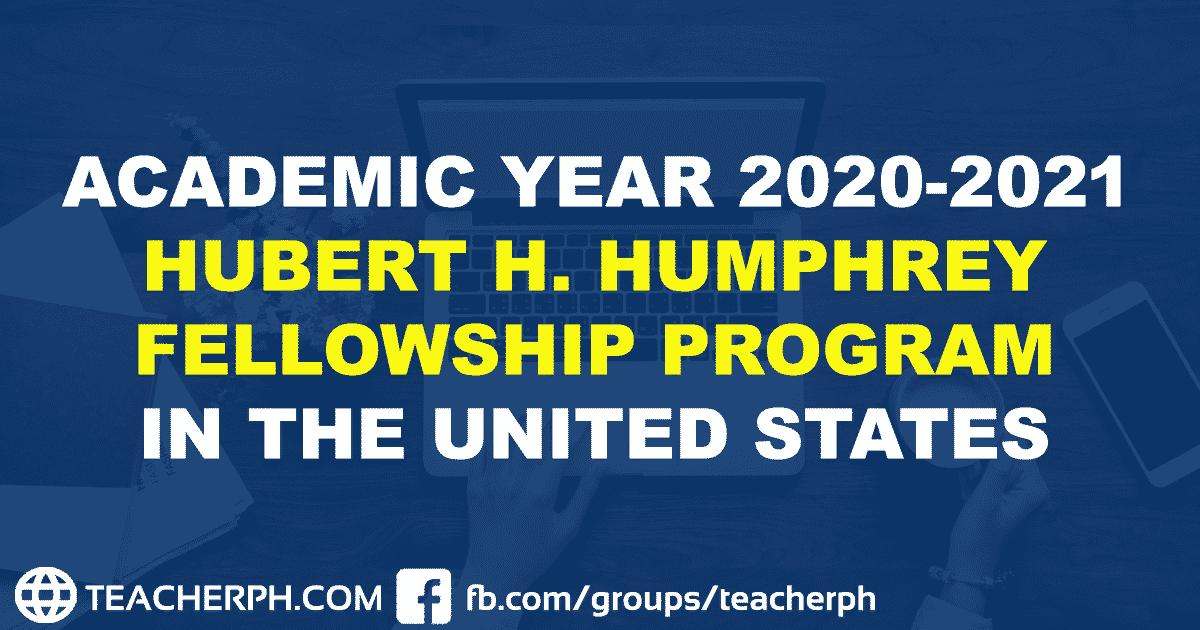 ACADEMIC YEAR 2020-2021 HUBERT H. HUMPHREY FELLOWSHIP PROGRAM IN THE UNITED STATES