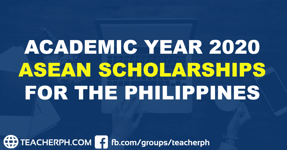 ACADEMIC YEAR 2020 ASEAN SCHOLARSHIPS FOR THE PHILIPPINES