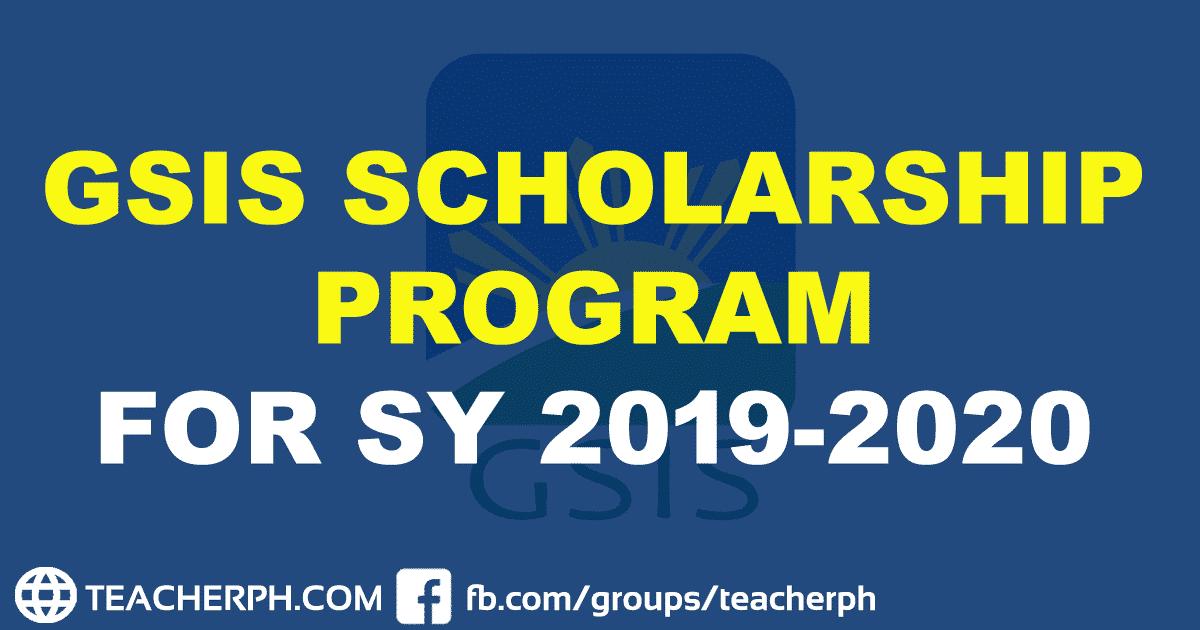 GSIS SCHOLARSHIP PROGRAM FOR SY 2019-2020