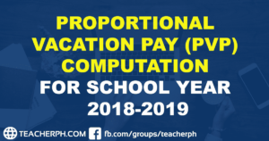 PROPORTIONAL VACATION PAY (PVP) COMPUTATION FOR SCHOOL YEAR 2018-2019