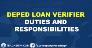 DEPED LOAN VERIFIER DUTIES AND RESPONSIBILITIES