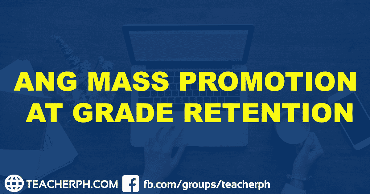 DEPED MASS PROMOTION AT GRADE RETENTION