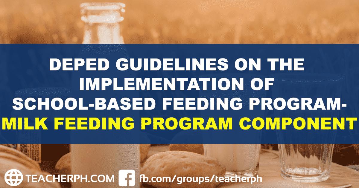GUIDELINES ON THE IMPLEMENTATION OF SCHOOL-BASED FEEDING PROGRAM-MILK FEEDING PROGRAM COMPONENT