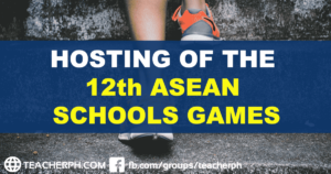HOSTING OF THE 12th ASEAN SCHOOLS GAMES