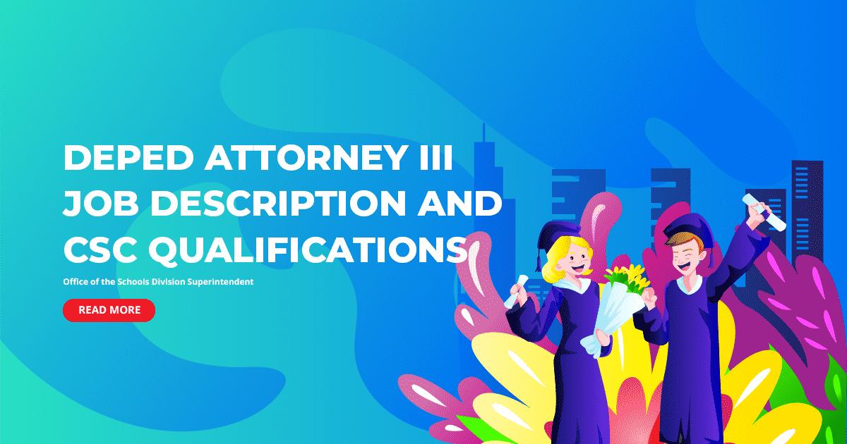 DepEd Attorney III Job Description and CSC Qualifications