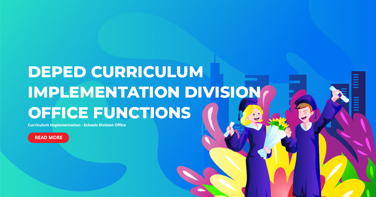 DepEd Curriculum Implementation Division Office Functions