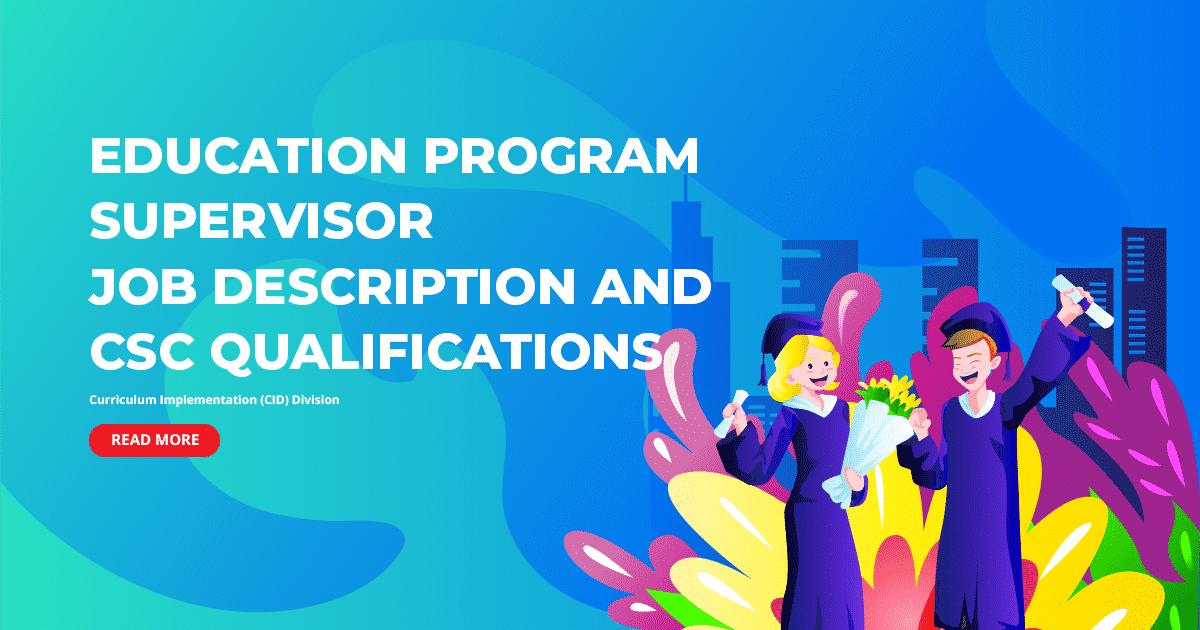 DepEd Education Program Supervisor Job Description and CSC Qualifications