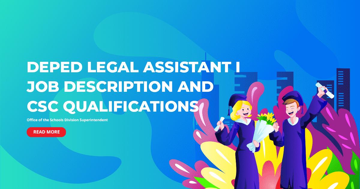 DepEd Legal Assistant I Job Description and CSC Qualifications