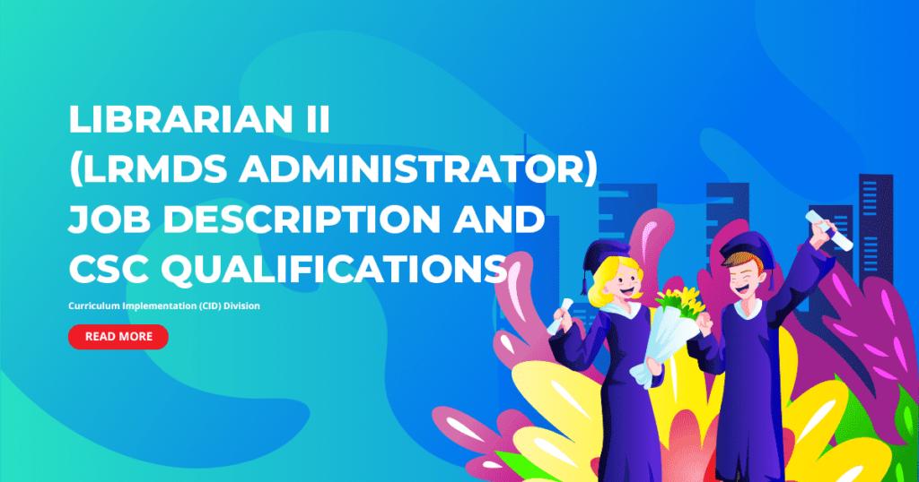 DepEd Librarian II (LRMDS Administrator) Job Description and CSC Qualifications