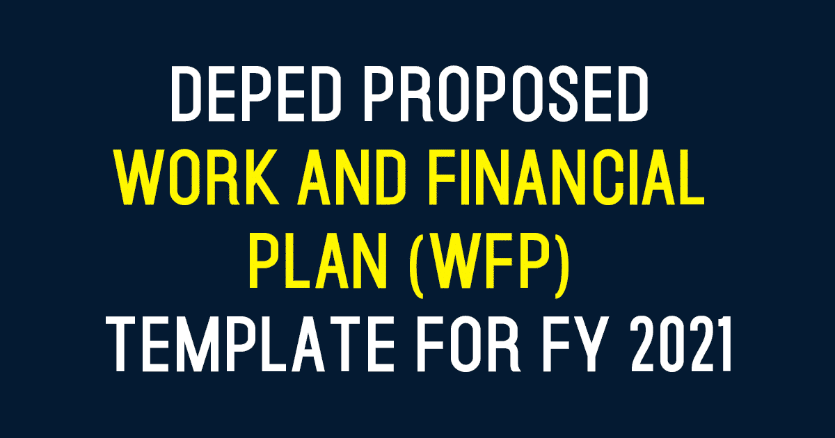 Deped Proposed Work And Financial Plan Wfp Template For Fy 2021 Teacherph