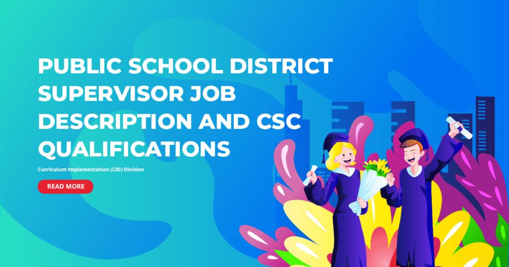 DepEd Public School District Supervisor Job Description and CSC Qualifications