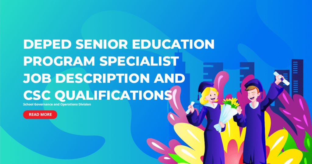 DepEd Senior Education Program Specialist Job Description and CSC Qualifications