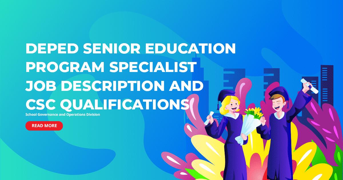 DepEd Senior Education Program Specialist Job Description and CSC Qualifications