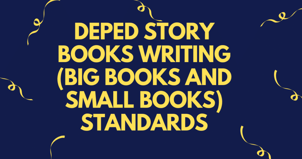 DEPED STORY BOOKS WRITING (BIG BOOKS AND SMALL BOOKS) STANDARDS