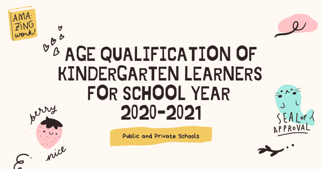 Age Qualification of Kindergarten Learners in Public and Private Schools