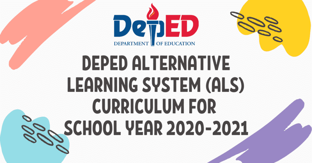 DEPED ALTERNATIVE LEARNING SYSTEM (ALS) CURRICULUM FOR SCHOOL YEAR 2020-2021
