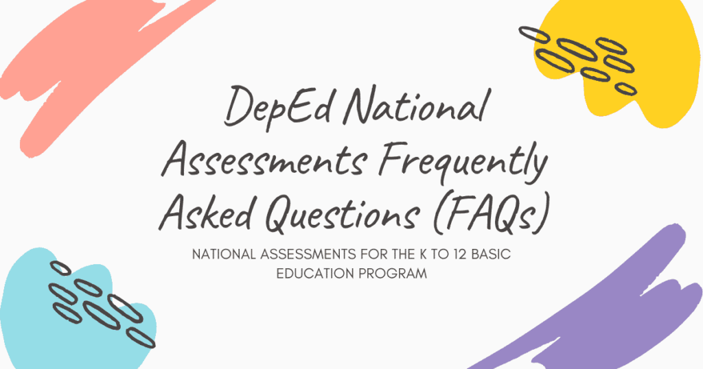 DepEd National Assessments Frequently Asked Questions (FAQs)