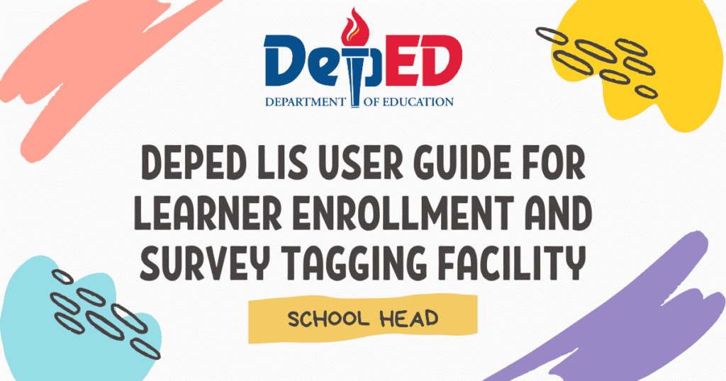 User Guide for Learner Enrollment and Survey Tagging (LESF) Facility for School Head