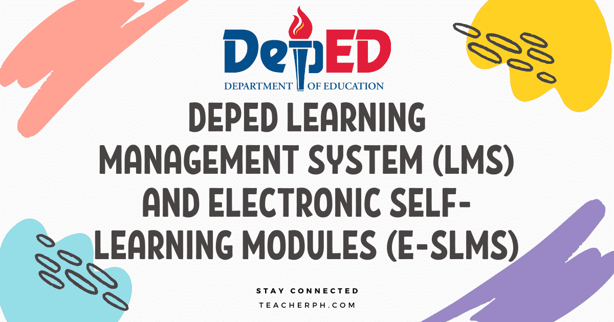 DEPED LEARNING MANAGEMENT SYSTEM (LMS) AND ELECTRONIC SELF-LEARNING MODULES (E-SLMS)