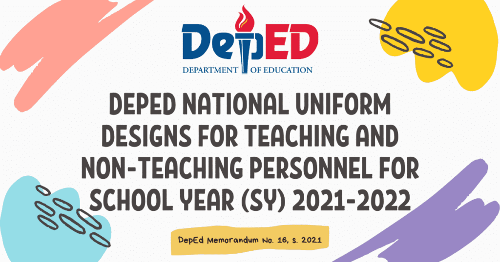 DEPED NATIONAL UNIFORM DESIGNS FOR TEACHING AND NON-TEACHING PERSONNEL FOR SCHOOL YEAR (SY) 2021-2022