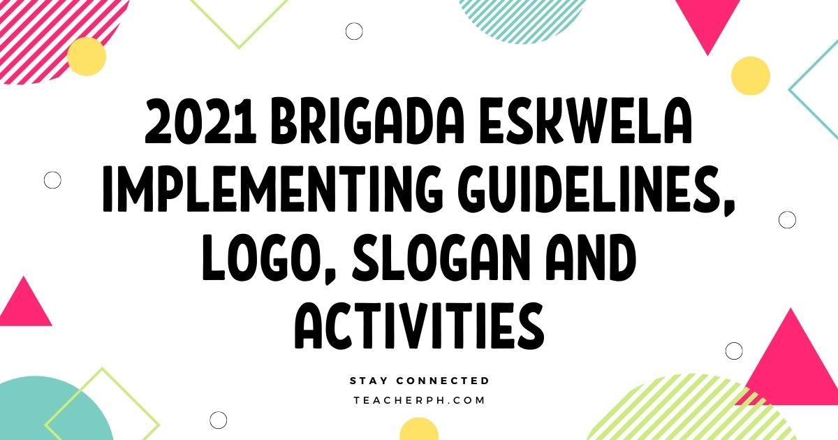 2021 Brigada Eskwela Implementing Guidelines, Logo, Slogan and Activities