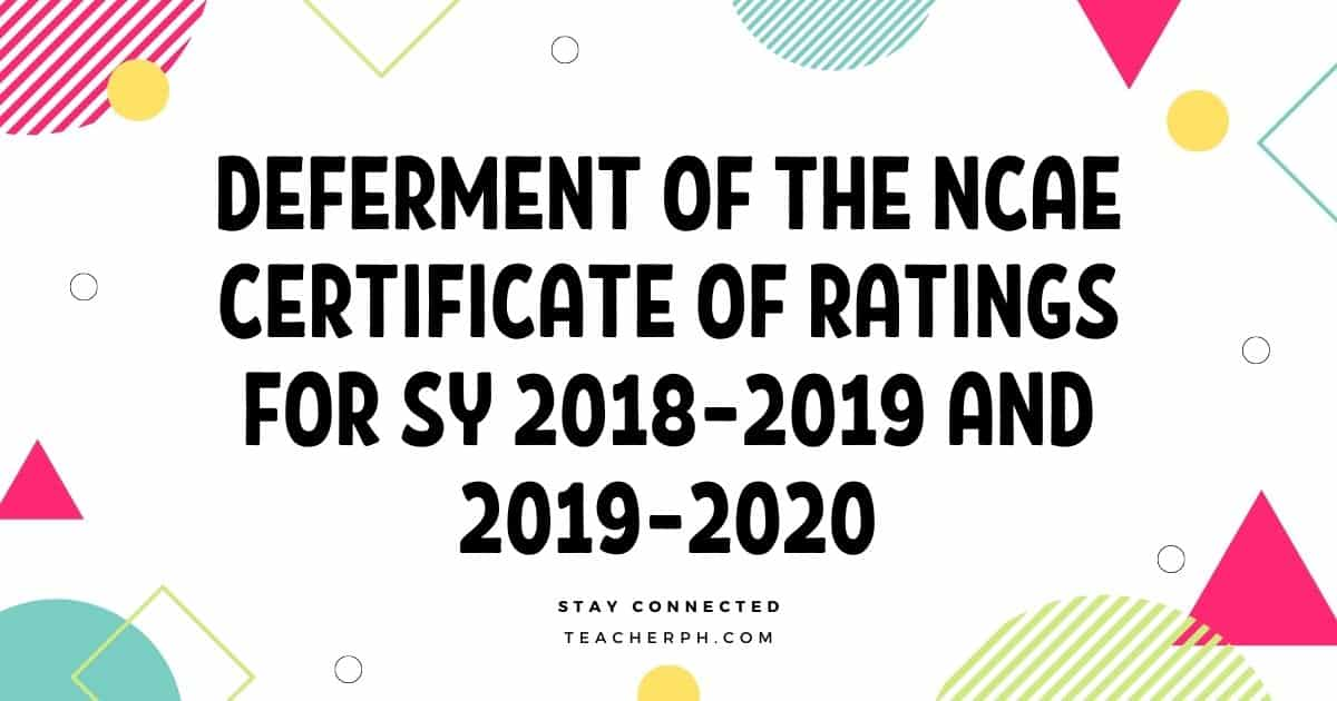 Deferment of the NCAE Certificate of Ratings for SY 2018–2019 and 2019–2020
