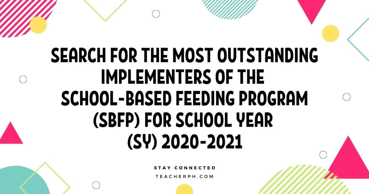 Search for the Most Outstanding Implementers of the School-Based Feeding Program (SBFP) for School Year (SY) 2020-2021