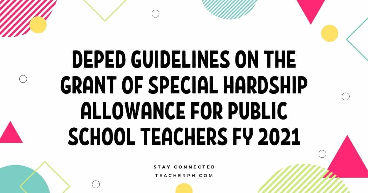 DepEd Guidelines on the Grant of Special Hardship Allowance for Public School Teachers FY 2021