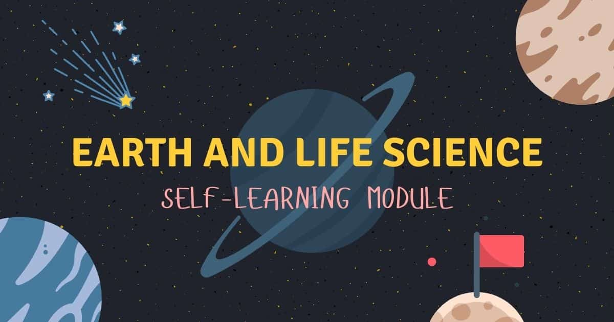 Earth and Life Science Self-Learning Modules